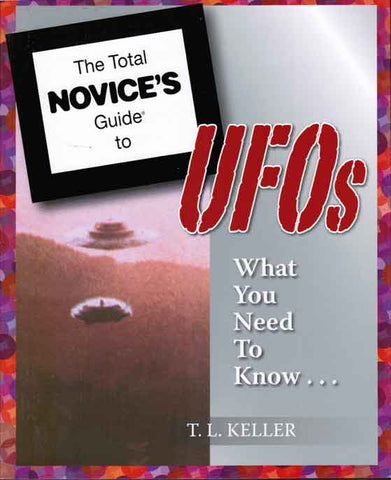 The Total Novice's Guide to UFOs: What You Need to Know…