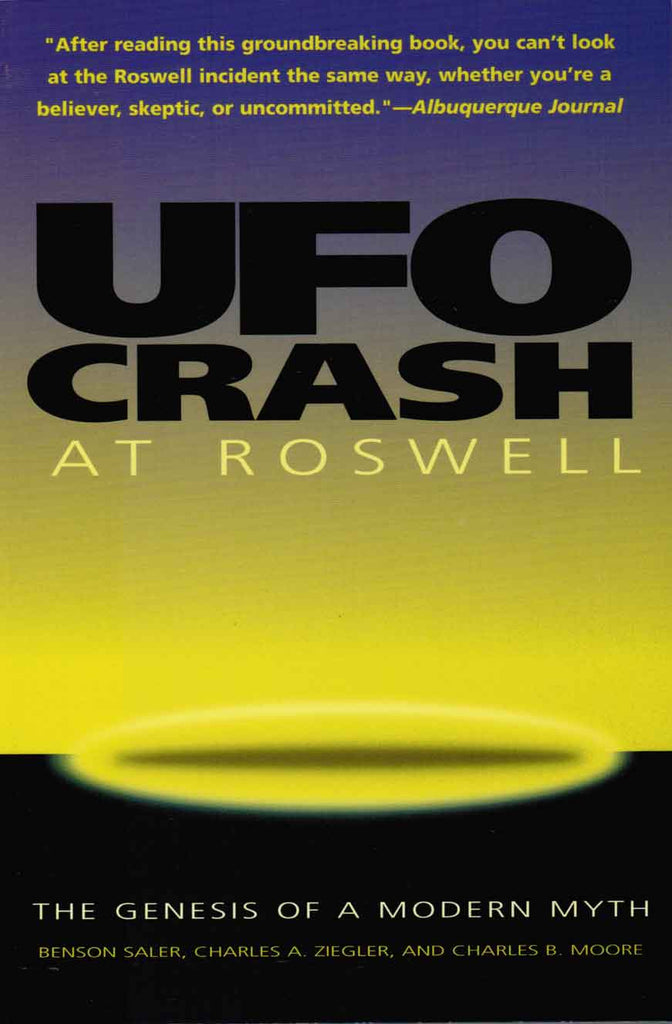 UFO Crash at Roswell: The Genesis of a Modern M