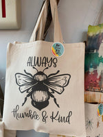 Always Bee Kind and Humble Tote Bag with Bee