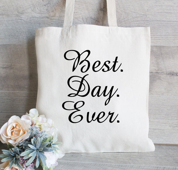 Best Day Ever Tote Bag, Wedding Welcome Tote Bags, Personalized Wedding Tote