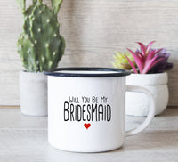 Will you be my Bridesmaid, Will you be my Maid of Honor, Bridesmaid Proposal, Camp Mugs for Wedding, Favors for Wedding Party