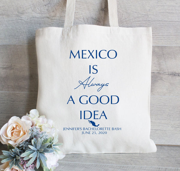 Mexico Is Always A Good Idea, Bachelorette Hangover Kit Bag, Mexico Wedding Favor, Hangover Kit, Mexico Bachelorette Party Tote