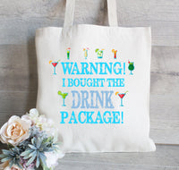 Warning I bought the drink package tote bag, Cruise Tote, Bachelorette Gift Bag, Girls Night Out,  Reunion Tote Bag, Beach Tote for Cruise