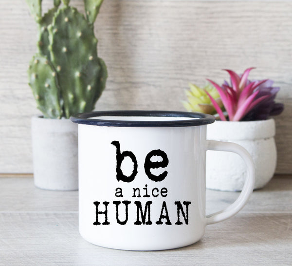 Enamel Camp Mug 10 oz, Be a nice human