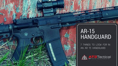 7 Things to Look For in an AR 15 Handguard