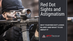 AR-15 Red Dot Sights and Astigmatism