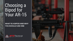 Choosing a Rifle Bipod for Your AR-15
