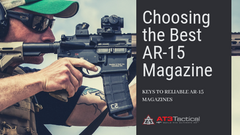 Factors to Consider in Choosing the Best AR 15 Magazine