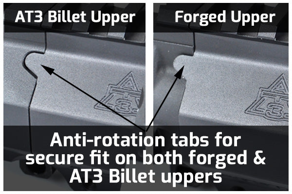 Anti Rotation Tabs for Secure Fit on Both Forged and AT3 Billet Uppers