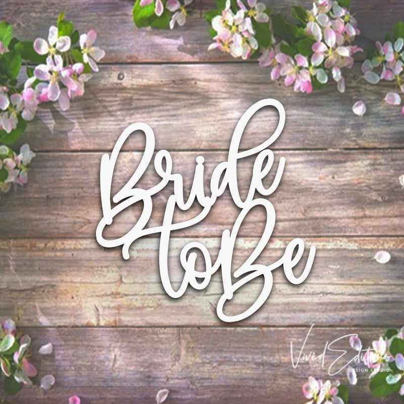 Bride to Be Backdrop Sign, Wood or Acrylic