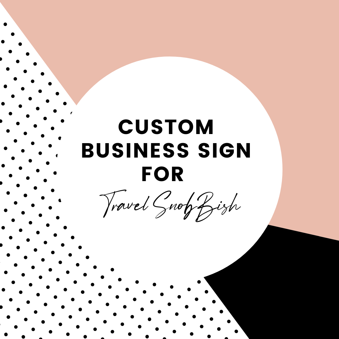 Custom Business Signage for Travel SnobBish