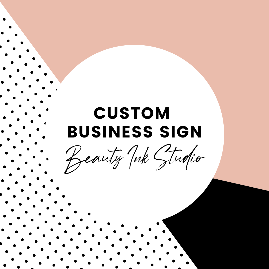Custom Business Signage for Beauty Ink Studio