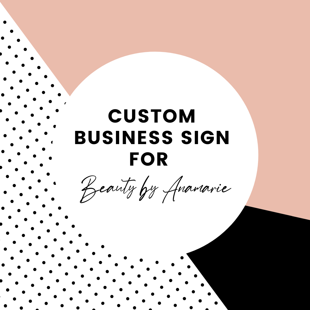 Custom Business Signage for Beauty by Anamarie