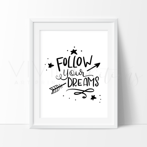 Follow Your Dreams, B+W Hand-lettered / Hand-drawn Motivational Art Art Print - VIVIDEDITIONS