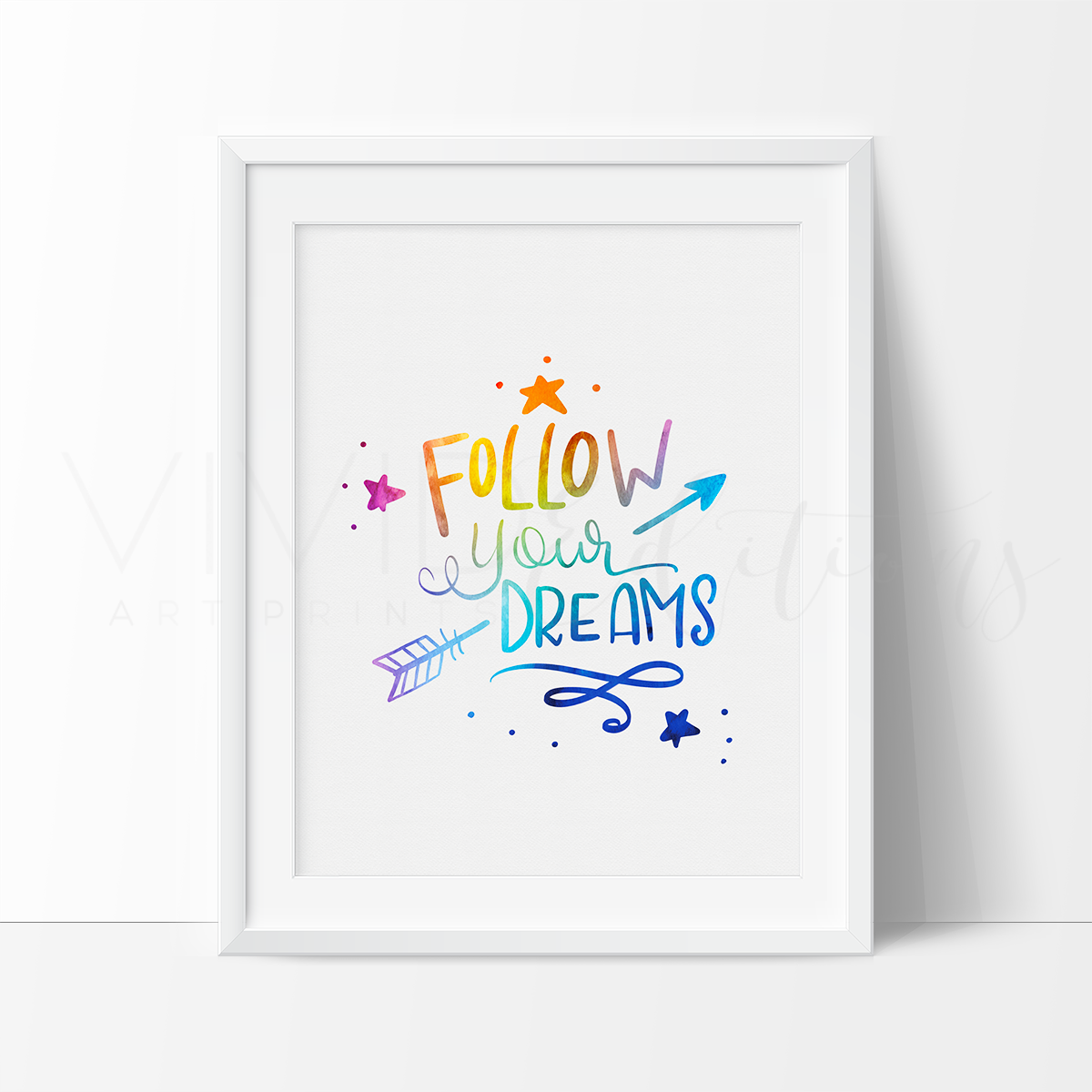 Follow Your Dreams, Hand-lettered / Hand-drawn Motivational Watercolor Art Print Art Print - VIVIDEDITIONS