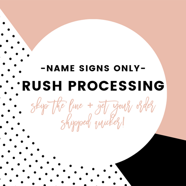 RUSH PROCESSING | Name Signs ONLY, Skip the line + get your order quicker! Art Print - VIVIDEDITIONS