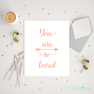 You are so loved, Coral Art Print - VIVIDEDITIONS