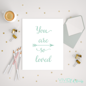 You are so loved, Mint Art Print - VIVIDEDITIONS