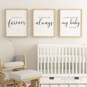 I'll  Love You Forever, Always, My Baby Nursery Quote Art Prints (Set of 3)