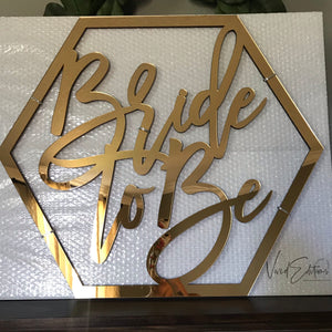 Bride to Be Hexagon Backdrop Sign, Wood or Acrylic