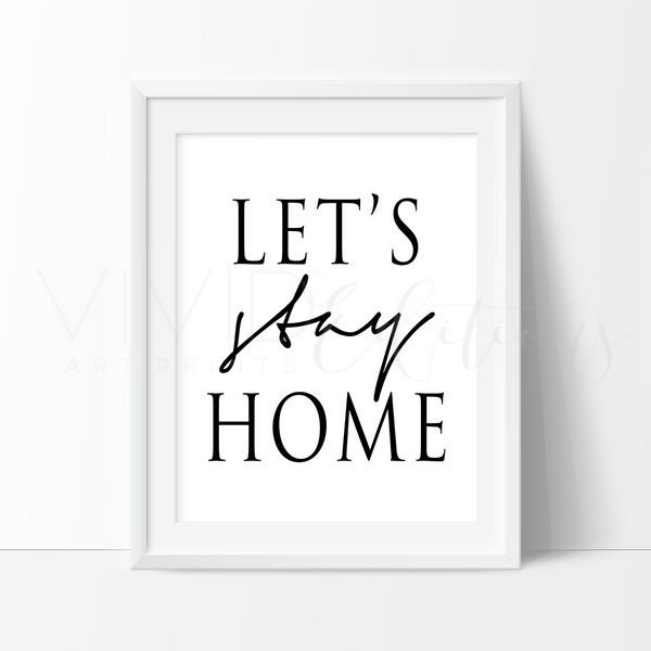 'Let's Stay Home', Romantic Typography Art Print - VIVIDEDITIONS
