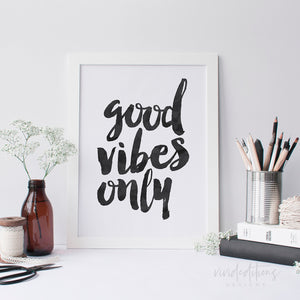 Good Vibes Only Inspirational Quote Art Print - VIVIDEDITIONS