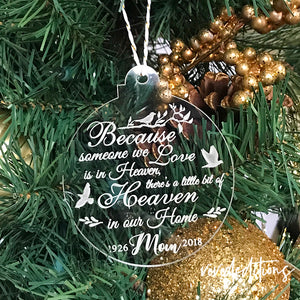 In Memory Of Christmas Ornament, Because Someone We Love is in Heaven, Clear Acrylic