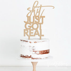"""Sh*t Just Got Real"" Engagement Cake Topper, Acrylic or Wood Art Print - VIVIDEDITIONS"