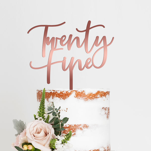Twenty Fine Cake Topper - Birthday - Rose gold