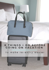 6 THINGS TO DO BEFORE GOING ON VACATION