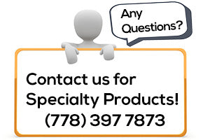 Contact us for Specialty Products
