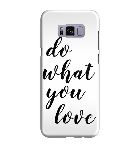 Samsung Galaxy S8 Handyhülle Hard Case - do what you love