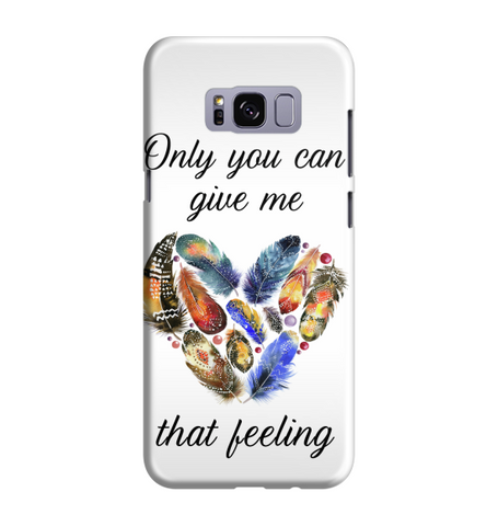 Samsung Galaxy S8 Handyhülle Hard Case - only you can give me that feeling