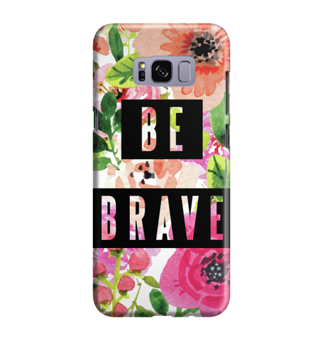 Samsung Galaxy S8 Handyhülle Hard Case - 317 Be Brave
