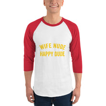 Load image into Gallery viewer, Wife Nude Happy Dude 3/4 Sleeve Shirt - Absolute Badass