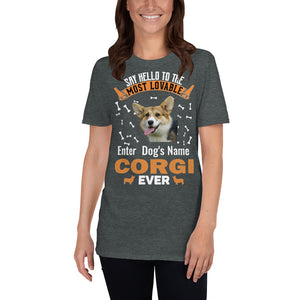 Say Hello To The Most Lovable Corgi Ever T-Shirt - Personalized Front And Back - Absolute Badass