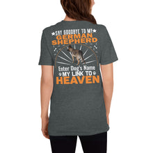 Load image into Gallery viewer, Say Hello To My German Shepherd My Link To Heaven T-Shirt - Personalized Front And Back - Absolute Badass