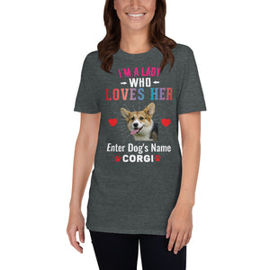 Lady Who Loves My Corgi T-Shirt - Personalized - Absolute Badass