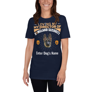 Loving My German Shepherd Director Of Homeland Security T-Shirt - Personalized