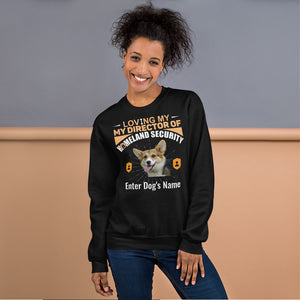 Loving My Corgi Director Of Homeland Security Sweatshirt - Personalized - Absolute Badass