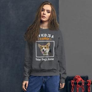 My Kid Is A Corgi Sweatshirt - Personalized - Absolute Badass