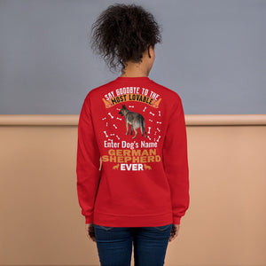 Say Hello To The Most Lovable German Shepherd Ever Sweatshirt - Personalized Front And Rear - Absolute Badass