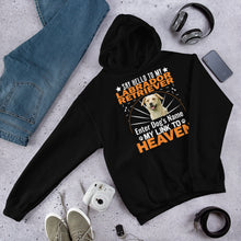 Load image into Gallery viewer, Say Hello To My Labrador Retriever My Link To Heave Hoodie - Personalized Front And Back - Absolute Badass