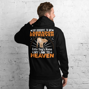 Say Hello To My Labrador Retriever My Link To Heave Hoodie - Personalized Front And Back - Absolute Badass