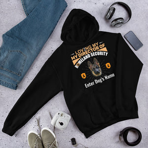 Loving My German Shepherd Director Of Homeland Security Hoodie - Personalized
