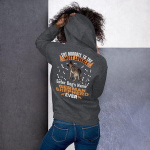 Say Hello To Most Lovable German Shepherd Ever Hoodie - Personalized Front And Back - Absolute Badass