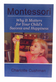 Montessori: Why It Matters for Your Child's Success & Happiness