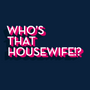 Who'sThatHousewife!?