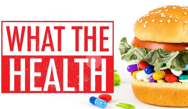 What the Health, A Must Watch
