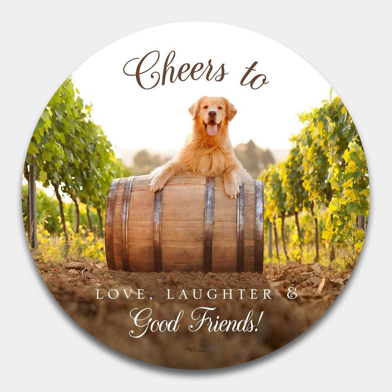 """Cheers to Love, Laughter and Good Friends"" Round Wooden Sign, Art by Ron Schmidt"